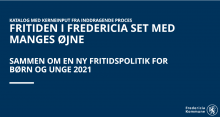Fritiden i Fredericia set med manges øjne